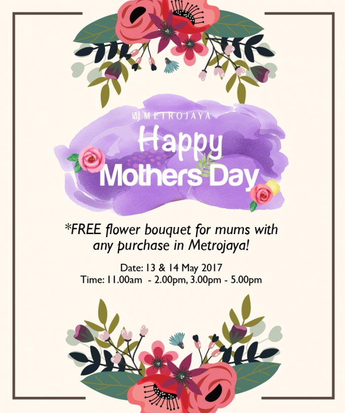 Free Flower Bouquet For Mums With Any Purchase In Metrojaya