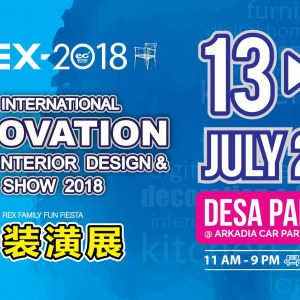 REX - Malaysia Intl Renovation+Home Interior Design & Garden Show 2018
