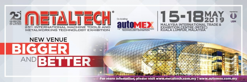 The 25th International Machine Tools and Metalworking Technology Exhibition - MetalTech 2019