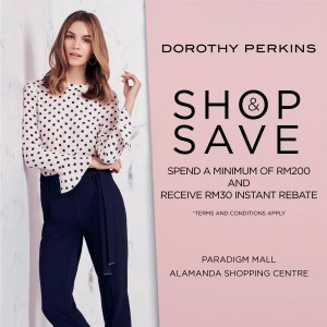 Shop%20%26%20Save%20%40%20Dorothy%20Perkins%20Paradigm%20Mall%20%26%20Alamanda%20Shopping%20Centre