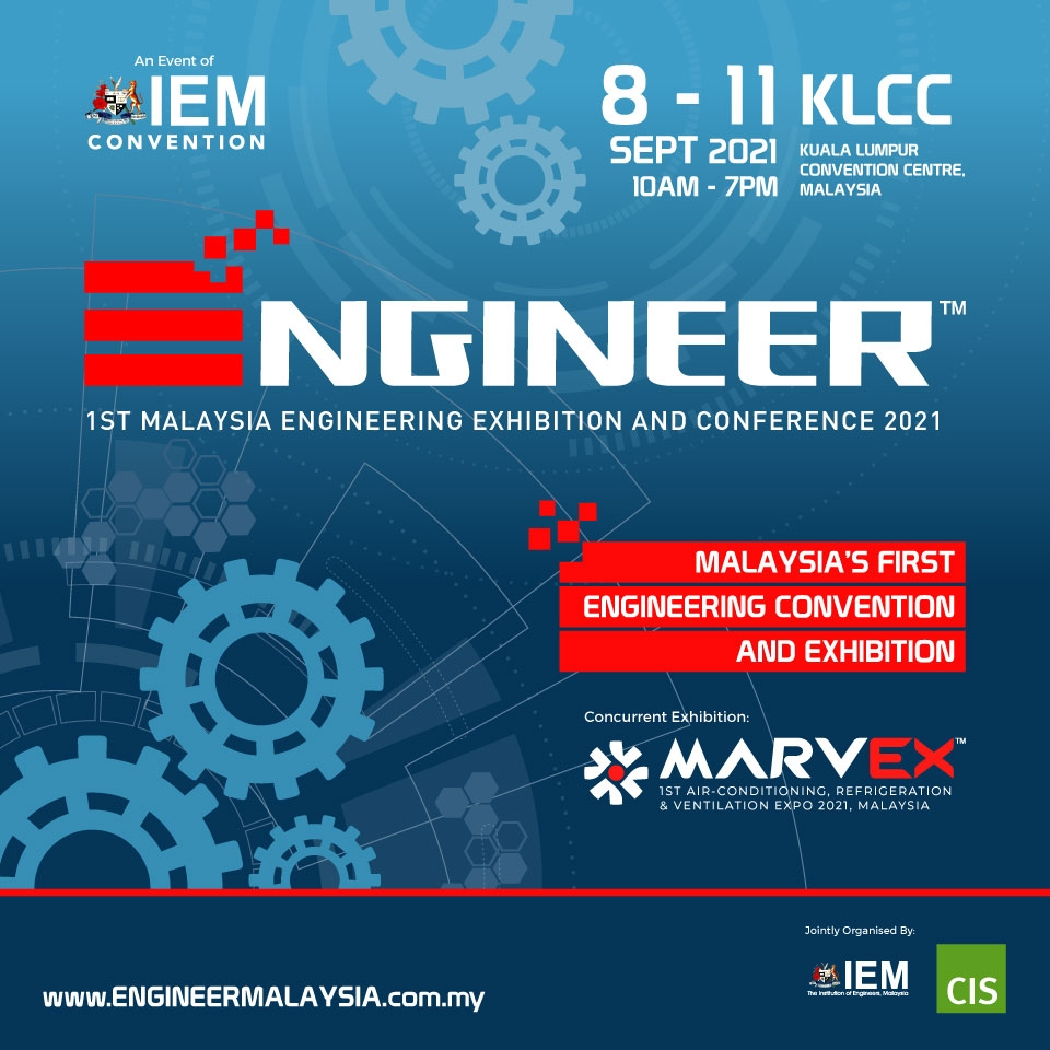ENGINEER 2021 - 1st Malaysia Engineering Exhibition and Conference 2021